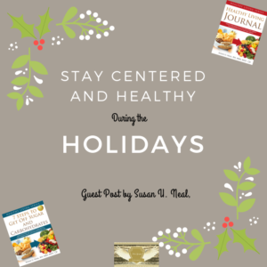 Stay Centered and Healthy During the Holidays: Guest Post