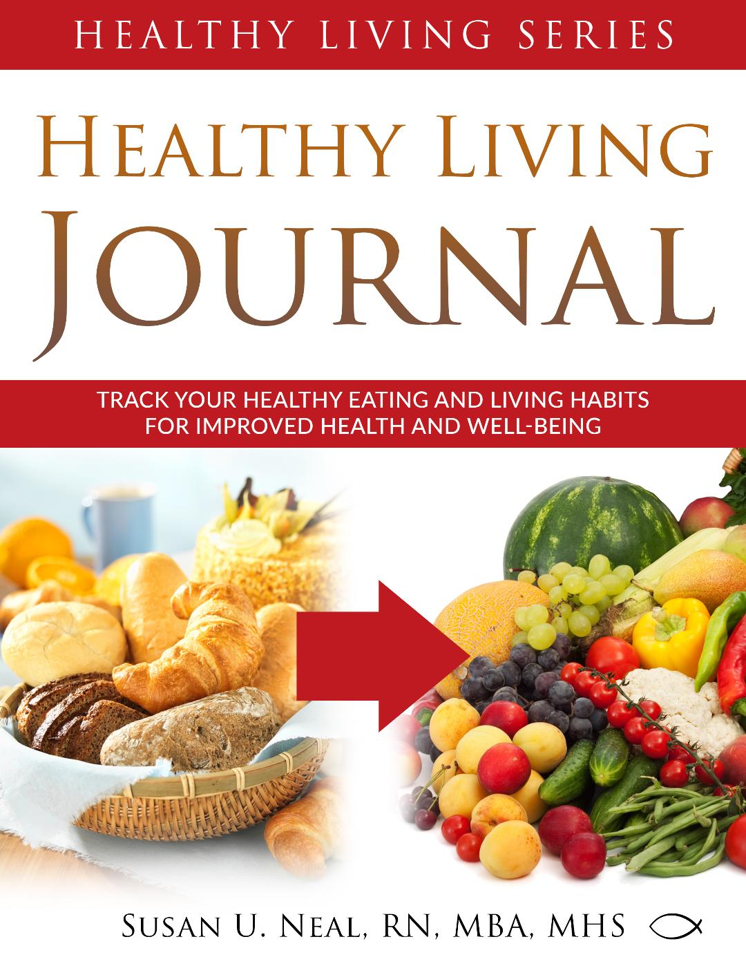 An Expert's Guide to Healthy Living: Interview with Susan Neal, RN, MBA, MHS