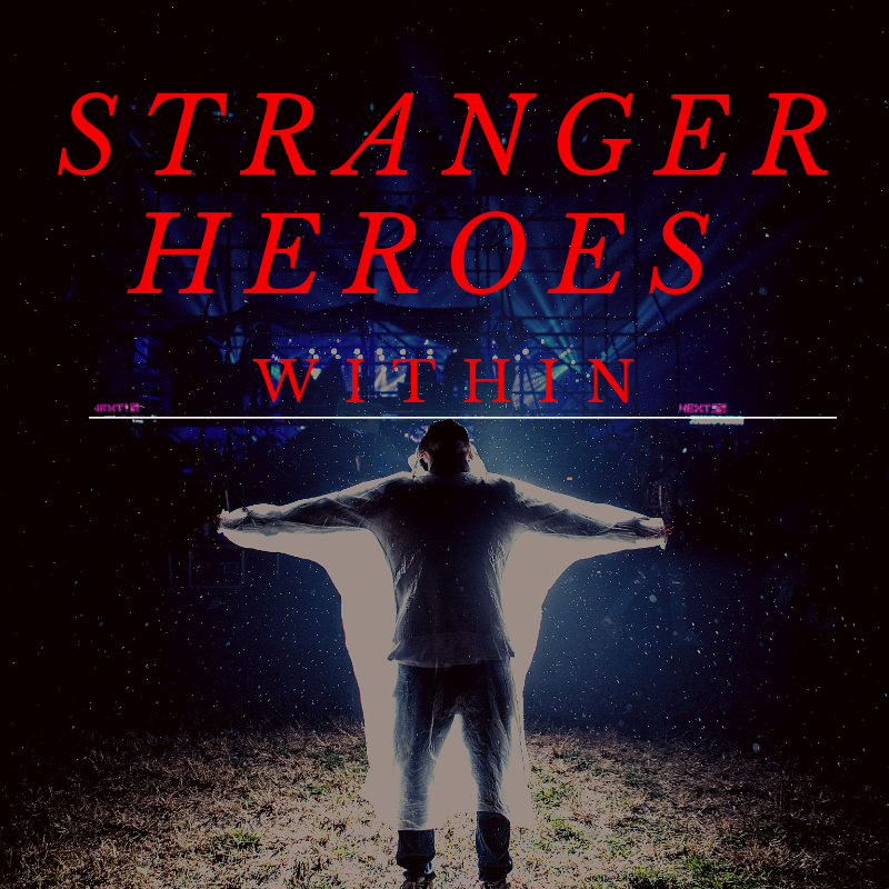 Stranger Heroes Within