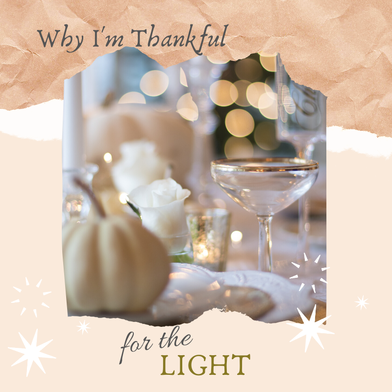 Why I'm Thankful for the Light