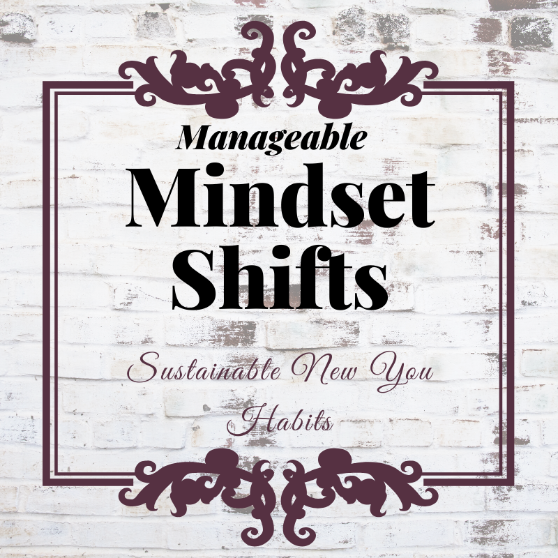 Manageable Mindset Shifts: Sustainable Lifestyle Habits